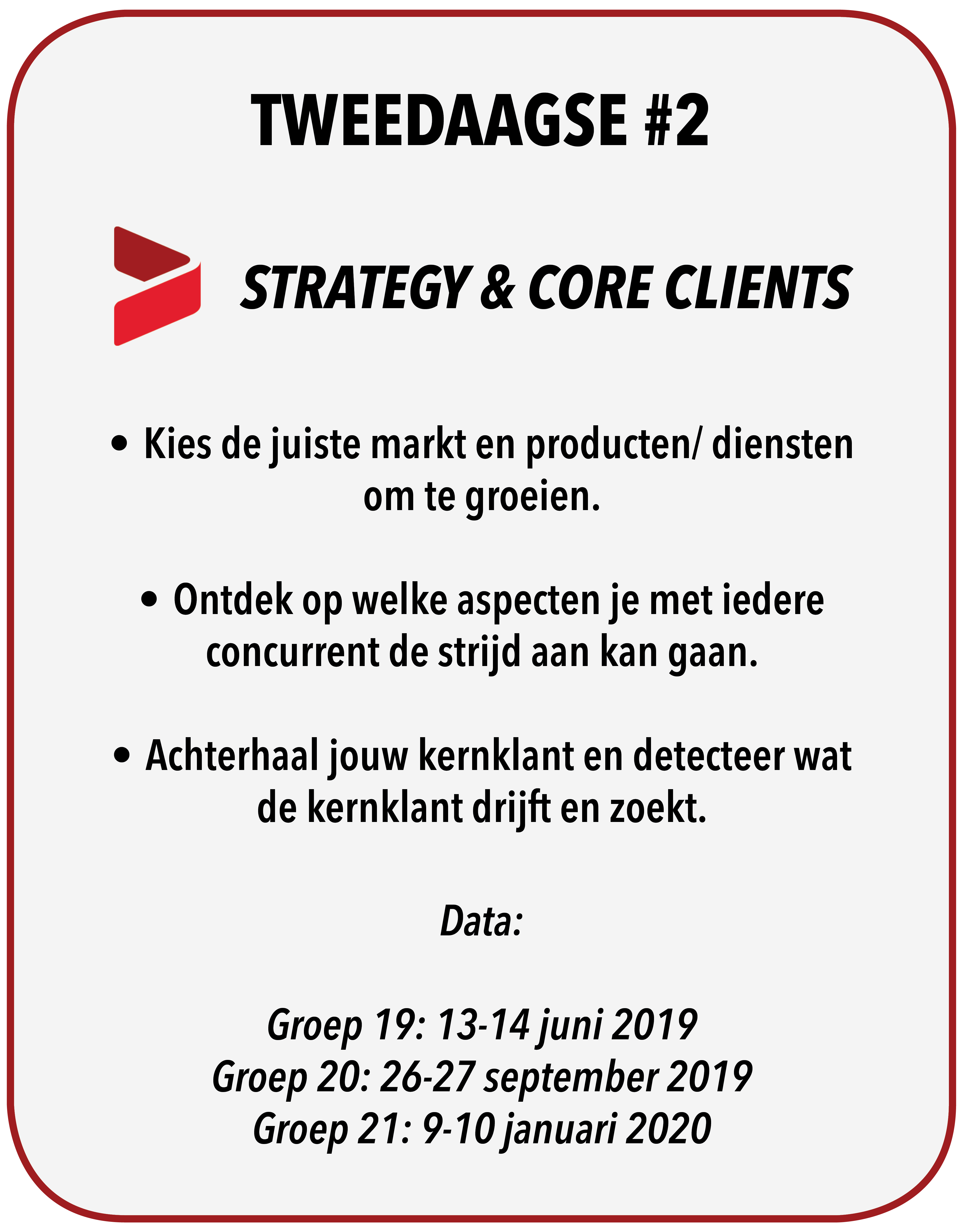 Tweedaagse #2 – Strategy & Core Clients!