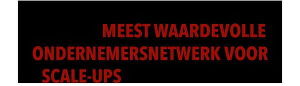 Het meest waardevolle ondernemersnetwerk voor Scale-Ups!