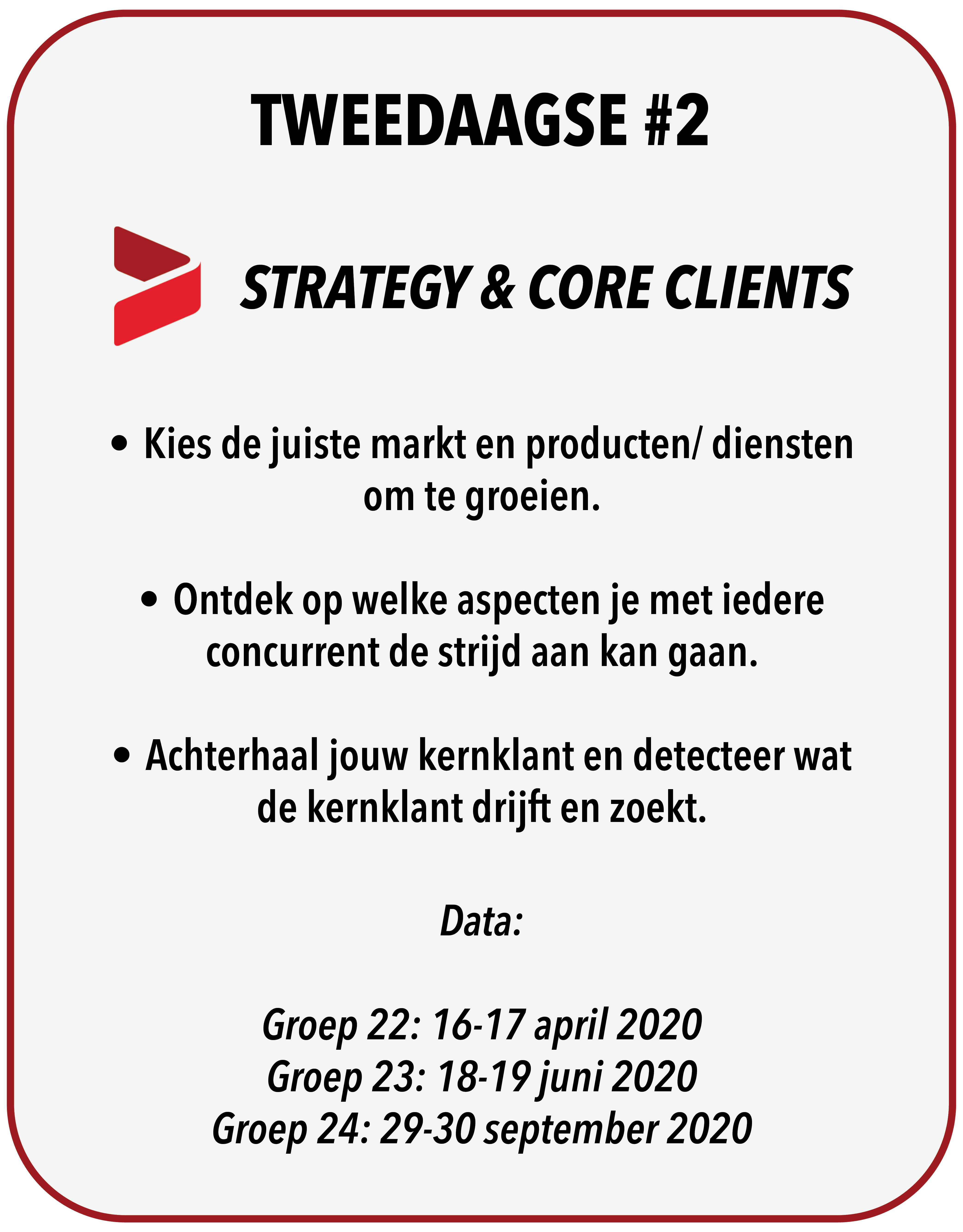 Tweedaagse #2 - Strategy & Core Clients!